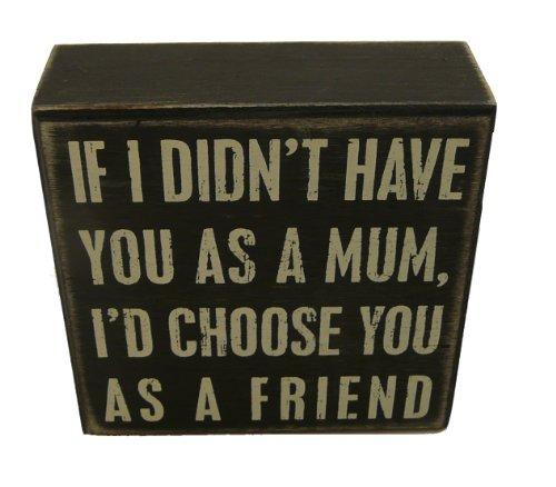 Primitives Par Kathy Boîte Inscription If I Didn't Have You As A Mum
