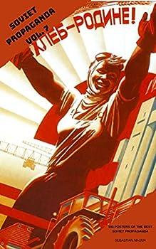 SOVIET PROPAGANDA VOL 7  100 POSTERS OF THE BEST SOVIET PROPAGANDA