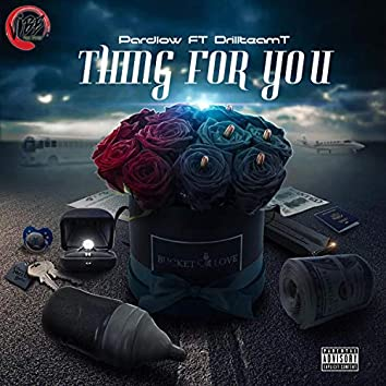 Thing For You