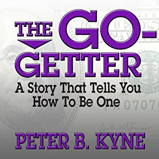 The Go-Getter     A Story That Tells You How to Be One              By:                                                                                                                                 Peter B. Kyne                               Narrated by:                                                                                                                                 Grover Gardner                      Length: 1 hr and 8 mins     14 ratings     Overall 4.9