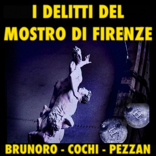 I delitti del mostro di Firenze [The Crimes of the Monster of Florence] audiobook cover art