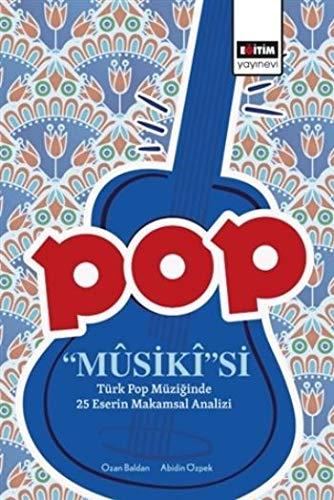 Pop Musiki'si: Türk Pop Müziğinde 25 Eserin Makamsal Analizi