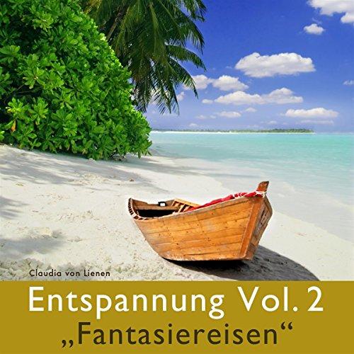 """Entspannung Vol. 2: """"Fantasiereisen"""" Titelbild"""