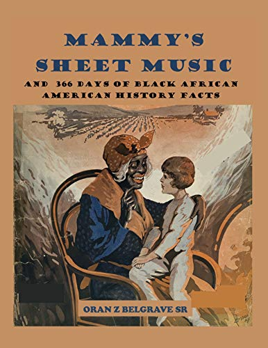 MAMMY'S SHEET MUSIC: OLD TIME JIM CROW SHEET MUSIC COVERS AND 365 DAYS OF AMERICAN HISTORY (English Edition)