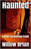 Haunted: A Brief Paranormal Guide (English Edition)