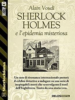 Sherlock Holmes e l'epidemia misteriosa (Sherlockiana) di [Alain Voudì]