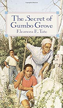The Secret of Gumbo Grove  Laurel-Leaf Books