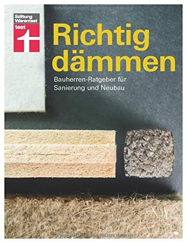 Richtig dämmen: Passende Dämmung ermitteln - Baustoffe und Preise - Mit Skizzen - Energie sparen - Ökologisch bauen: Bauherren-Ratgeber für Sanierung und Neubau
