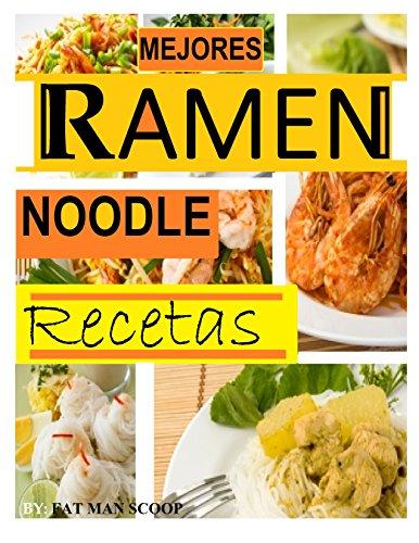 MEJORES Ramen Noodle Recetas: Spanish Edition: EASY