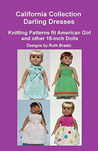 California Collection - Darling Dresses: Knitting Patterns fit American Girl and other 18-Inch Dolls