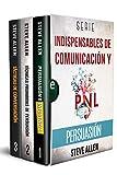 Serie Indispensables de comunicación y persuasión (Boxset digital): Serie de 3 libros: Persuasión e influencia, Técnicas prohibidas de persuasión y Tácticas de conversación