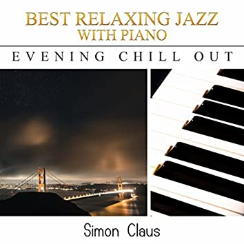 Best Relaxing Jazz with Piano (Evening Chill Out)