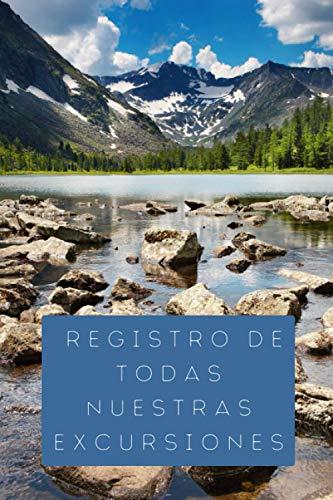 Registro De Todas Nuestras Excursiones: 120 Páginas Diseñadas Para Anotar Los Detalles De Vuestras Excursiones Y Escapadas - Regalo Ideal Para Parejas Viajeras
