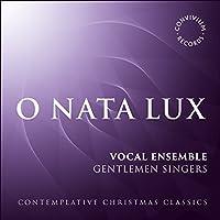 O Nata Lux-contemplative Christmas Carols: Gentlemen Singers