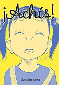 ¡Achís! Antología Naoki Urasawa par Naoki Urasawa