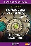 La Máquina Del Tiempo/ The Time Machine (Colección Clásicos Bilingües)