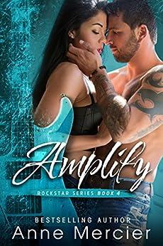 Amplify: A ROCKSTAR ROMANCE by [Anne Mercier, Nicole Bailey]