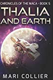 Thalia and Earth: Large Print Edition (Chronicles of the Maca)