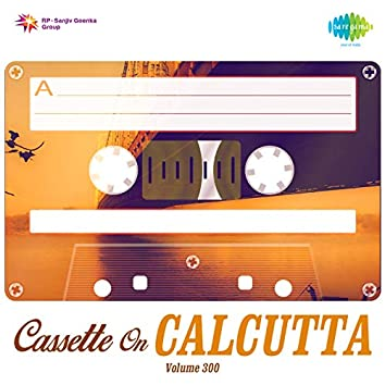 Cassette on Calcutta, Vol. 300