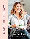 A Year of Beautiful Eating: Eat fresh. Eat seasonal. Glow with health, all year round. - Madeleine Shaw