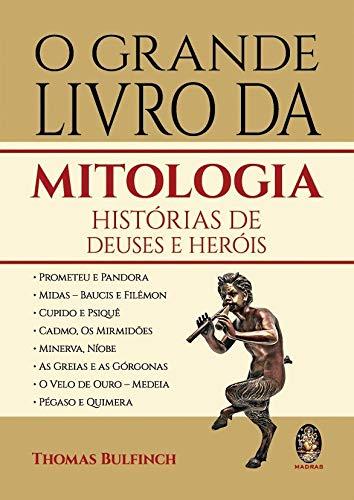 O grande livro da mitologia: Histórias de Deuses e heróis