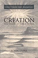 Creation: The Theory of Timely Things