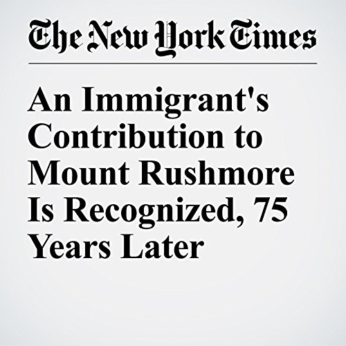 An Immigrant's Contribution to Mount Rushmore Is Recognized, 75 Years Later audiobook cover art