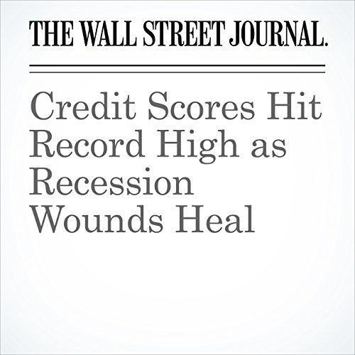 Credit Scores Hit Record High as Recession Wounds Heal copertina