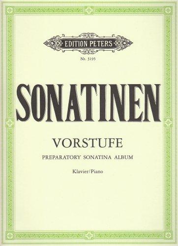 Sonatinen-Vorstufe: Eine Auswahl leichtester Sonatinen und kleinerer Vortragsstücke für Klavier