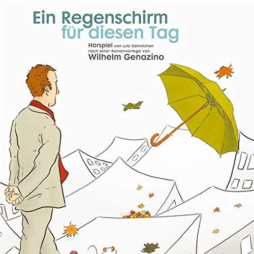 Ein Regenschirm für diesen Tag: Ein 3 D Hörspiel in Kunstkopfstereophonie