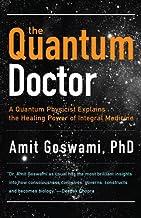 The Quantum Doctor: A Quantum Physicist Explains the Healing Power of Integrative Medicine (Camino Guides)