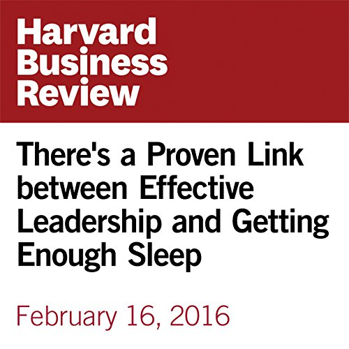 There's a Proven Link between Effective Leadership and Getting Enough Sleep copertina