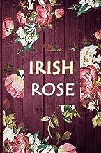 Irish Rose journal : Search for Love with Irish Thoroughbred: Irish Rose : 6*9 notebook for writing down daily habits,jour...