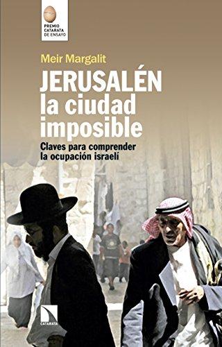 Jerusalén, la ciudad imposible: Claves para comprender la ocupación israelí (Mayor nº 670)