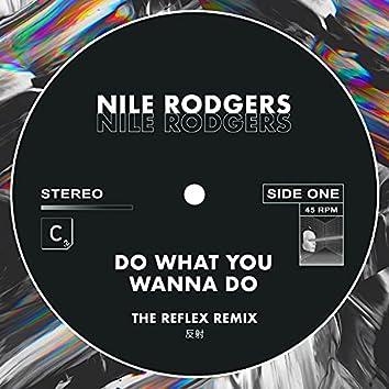 Do What You Wanna Do (The Reflex Greatest Dancer Mix - Shorter Edit)