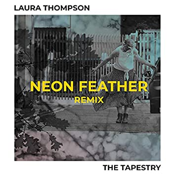 The Tapestry (Neon Feather Remix)