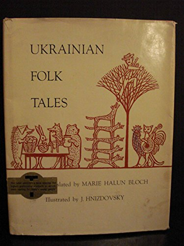 Ukrainian Folk Tales From the Original Collections of Ivan Rudchenko and Maria Lukiyanenko