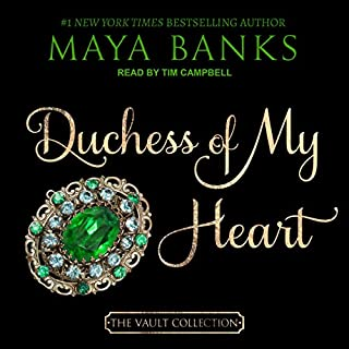 Duchess of My Heart                   By:                                                                                                                                 Maya Banks                               Narrated by:                                                                                                                                 Tim Campbell                      Length: 7 hrs and 46 mins     1 rating     Overall 5.0