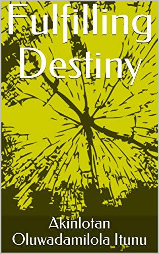 Fulfilling Destiny (English Edition)