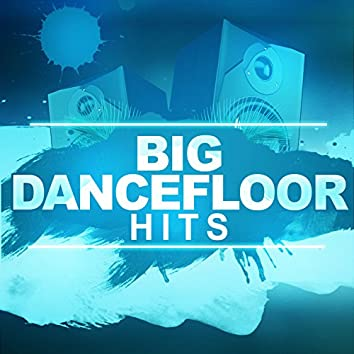Big Dancefloor Hits