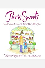 Paris Sweets: Great Desserts From the City's Best Pastry Shops: A Baking Book Kindle Edition