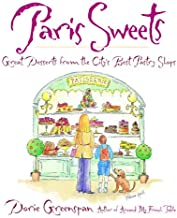 Paris Sweets: Great Desserts From the City's Best Pastry Shops: A Baking Book