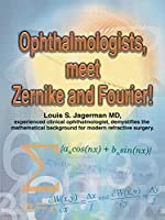 Ophthalmologists, Meet Zernike and Fourier!