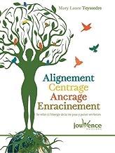 Livres Alignement, Centrage, Ancrage, Enracinement PDF
