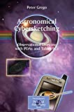 Astronomical Cybersketching: Observational Drawing with PDAs and Tablet PCs (The Patrick Moore Practical Astronomy Series)