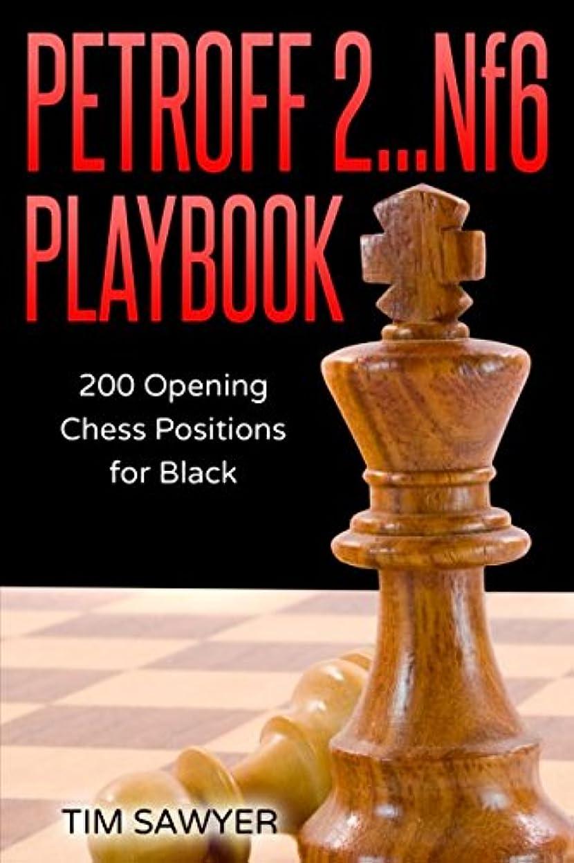 ホールドオール裏切りフリルPetroff 2…Nf6 Playbook: 200 Opening Chess Positions for Black (Chess Opening Playbook)