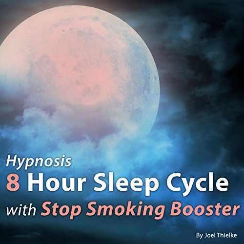 Hypnosis 8 Hour Sleep Cycle with Stop Smoking Booster cover art