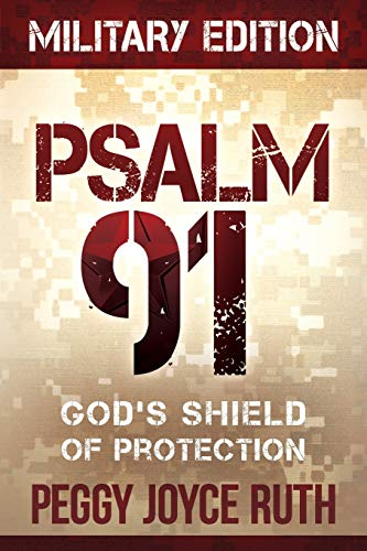 Compare Textbook Prices for Psalm 91 Military Edition: God's Shield of Protection - Pocket Size Military ed. Edition ISBN 9781616385835 by Ruth, Peggy Joyce