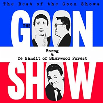 The Best of the Goon Shows: Forog / Ye Bandit of Sherwood Forest