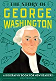 The Story of George Washington: A Biography Book for New Readers (The Story Of: A Biography Series for New Readers)